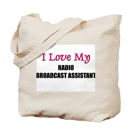 I Love My RADIO BROADCAST ASSISTANT Tote Bag