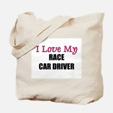 I Love My RACE CAR DRIVER Tote Bag