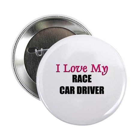 I Love My RACE CAR DRIVER Button