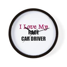 I Love My RACE CAR DRIVER Wall Clock