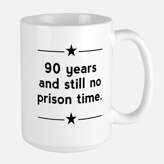 90 Years No Prison Time Mugs