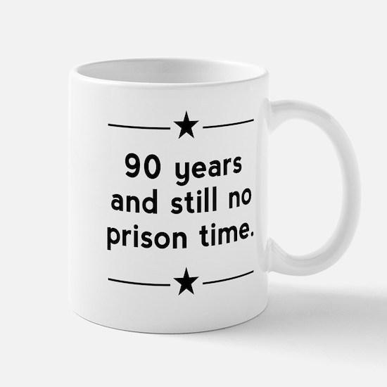 90 Years No Prison Time Mugs