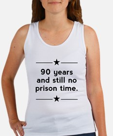 90 Years No Prison Time Tank Top