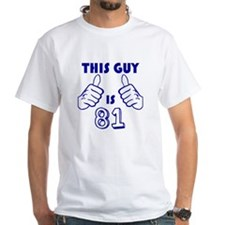 This Guy Is 81 T-Shirt