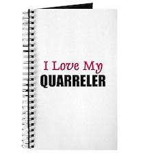 I Love My QUARRELER Journal