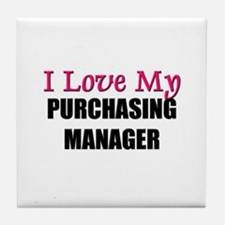 I Love My PURCHASING MANAGER Tile Coaster