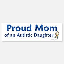Proud Mom Of Autistic Daughter Bumper Car Car Sticker