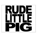 Rude Little Pig Small Poster