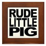 Rude Little Pig Framed Tile