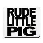 Rude Little Pig Mousepad