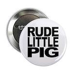 Rude Little Pig Button