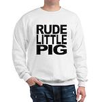 Rude Little Pig Sweatshirt