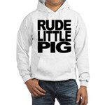 Rude Little Pig Hooded Sweatshirt