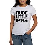 Rude Little Pig Women's T-Shirt