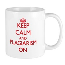 Keep Calm and Plagiarism ON Mugs