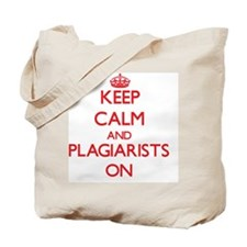 Keep Calm and Plagiarists ON Tote Bag