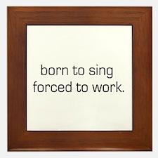 Born To Sing Framed Tile