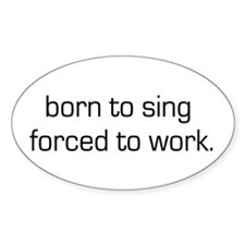 Born To Sing Oval Decal