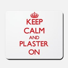 Keep Calm and Plaster ON Mousepad