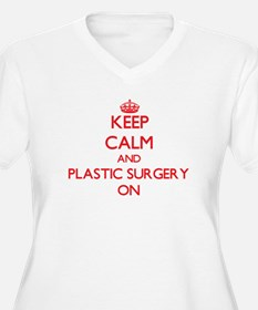 Keep Calm and Plastic Surgery ON Plus Size T-Shirt