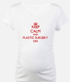 Keep Calm and Plastic Surgery ON Shirt