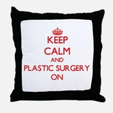 Keep Calm and Plastic Surgery ON Throw Pillow