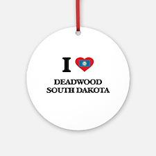 I love Deadwood South Dakota Ornament (Round)