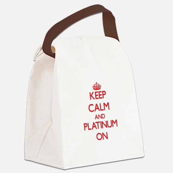 Keep Calm and Platinum ON Canvas Lunch Bag