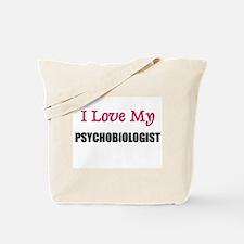I Love My PSYCHOBIOLOGIST Tote Bag