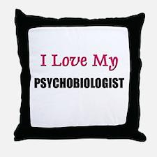 I Love My PSYCHOBIOLOGIST Throw Pillow