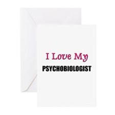 I Love My PSYCHOBIOLOGIST Greeting Cards (Pk of 10