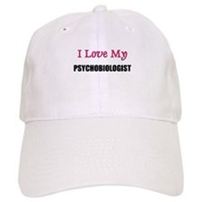 I Love My PSYCHOBIOLOGIST Baseball Cap