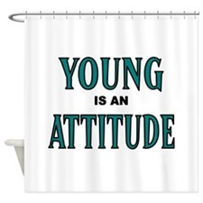 STILL YOUNG Shower Curtain