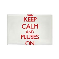 Keep Calm and Pluses ON Magnets