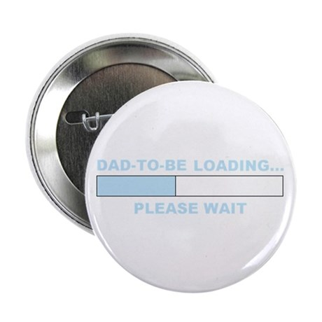 """DAD-TO-BE LOADING... 2.25"""" Button (10 pack)"""