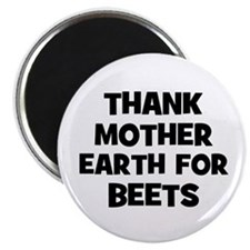 "Thank Mother Earth for beets 2.25"" Magnet (100 pac"