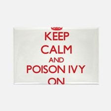 Keep Calm and Poison Ivy ON Magnets