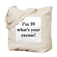 59 your excuse 1C Tote Bag