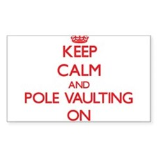 Keep Calm and Pole Vaulting ON Decal