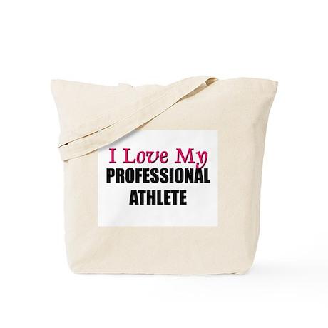 I Love My PROFESSIONAL ATHLETE Tote Bag