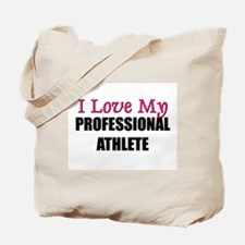 I Love My PROFESSIONAL ATHLETE Tote Bag