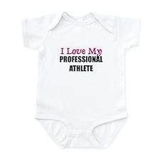 I Love My PROFESSIONAL ATHLETE Infant Bodysuit
