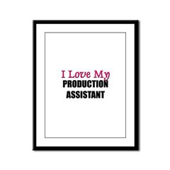 I Love My PRODUCTION ASSISTANT Framed Panel Print