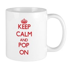 Keep Calm and Pop ON Mugs