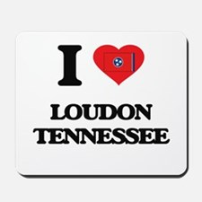 I love Loudon Tennessee Mousepad