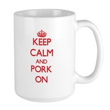 Keep Calm and Pork ON Mugs