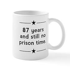 87 Years No Prison Time Mugs