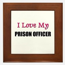 I Love My PRISON OFFICER Framed Tile