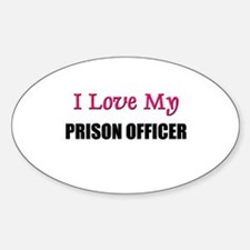 I Love My PRISON OFFICER Oval Decal