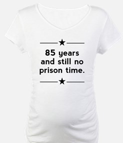 85 Years No Prison Time Shirt